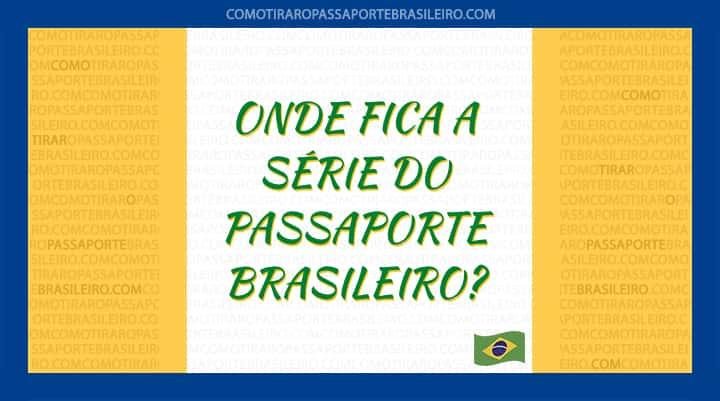 O Que E E Onde Fica A Serie Do Passaporte Brasileiro